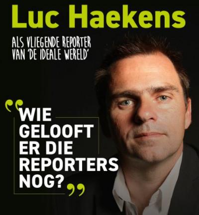 """Luc Haekens """"Wie gelooft er die reporters nog?"""""""
